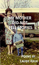 My Mother Did Not Tell Stories